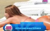 Fettan Kadn Olmak stiyorum (Scak Magazin)