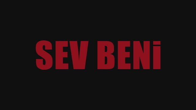 Sev Beni (Mehmet Bahadır Er, Maryna Er Gorbach)