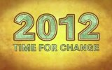 2012: Time For Change Fragman